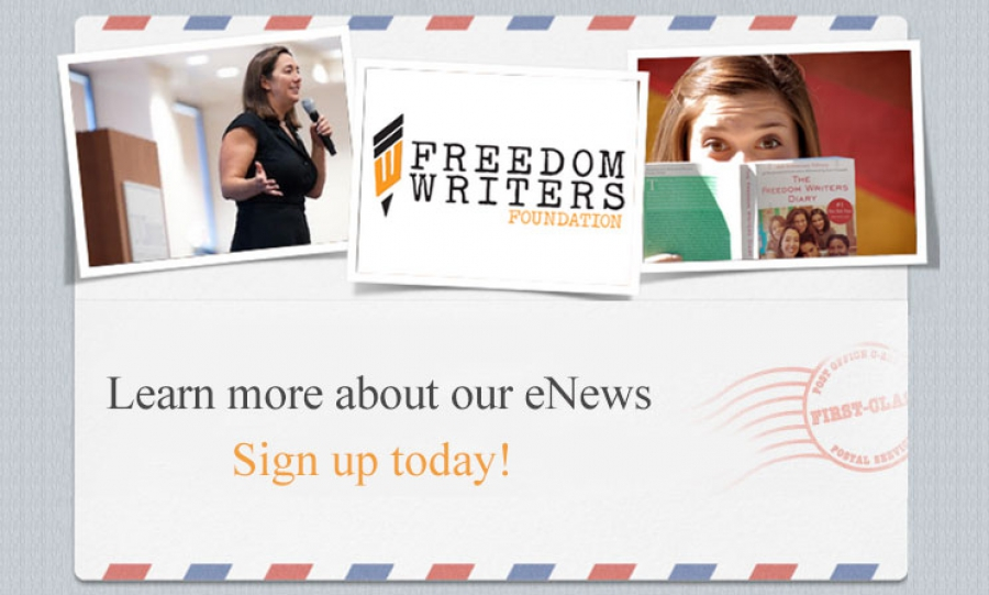 Subscribe to the Freedom Writers Foundation eNews!