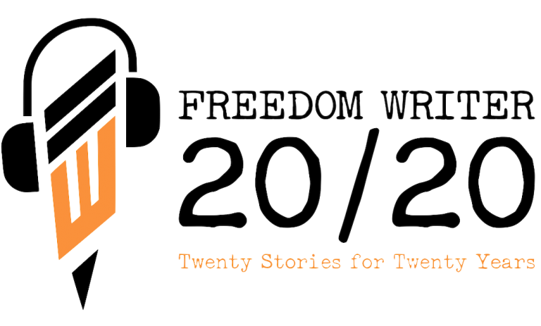 2020 Freedom Writers Podcast Series Twenty Stories for Twenty Years 20/20